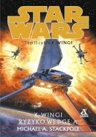 Star Wars. X-Wingi Tom 2: Ryzyko Wedge'a